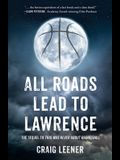 All Roads Lead to Lawrence: The Sequel to This Was Never About Basketball