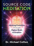 Source Code Meditation: Hacking Evolution Through Higher Brain Activation