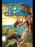 Defying Gravity! Rock Climbing (Advanced)