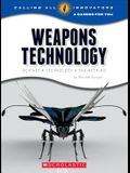 Weapons Technology: Science, Technology, and Engineering (Calling All Innovators: A Career for You)