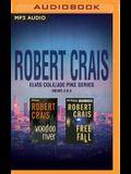 Robert Crais - Elvis Cole/Joe Pike Series: Books 4 & 5: Free Fall, Voodoo River