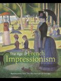 The Age of French Impressionism: Masterpieces from the Art Institute of Chicago