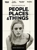 People Places and Things