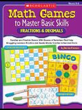 Fractions & Decimals, Grades 3-6: Familiar and Flexible Games with Dozens of Variations That Help Struggling Learners Practice and Really Master Basic