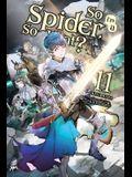 So I'm a Spider, So What?, Vol. 11 (Light Novel)