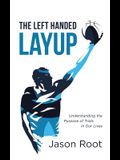 The Left Handed Layup: Understanding the Purpose of Trials in Our Lives