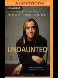 Undaunted (Updated & Expanded Edition): Daring to Do What God Calls You to Do