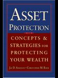 Asset Protection: Concepts and Strategies for Protecting Your Wealth