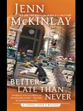 Better Late Than Never (A Library Lover's Mystery)