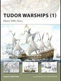 Tudor Warships (1): Henry VIII's Navy