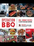 Operation BBQ: 200 Smokin' Recipes from Competition Grand Champions