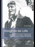 Königinnen der Lüfte: Biographien berühmter Fliegerinnen wie Elly Beinhorn, Hanna Reitsch, Amelia Earhart, Jacqueline Auriol und Valentina T