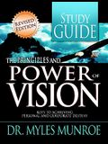 The Principles and Power of Vision Study Guide: Keys to Achieving Personal and Corporate Destiny
