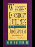 Wiersbe's Expository Outlines on the Old Testament: Strategic Chapters Outlined, Explained, and Practically Applied