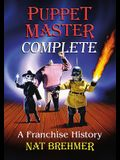 Puppet Master Complete: A Franchise History