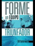 Forme Un Equipo Triunfador = On-The-Fly Guide to Building Successful Teams = On-The-Fly Guide to Building Successful Teams