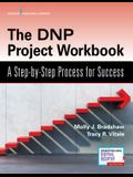 The Dnp Project Workbook: A Step-By-Step Process for Success