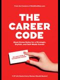The Career Code: Must-Know Rules for a Strategic, Stylish, and Self-Made Career