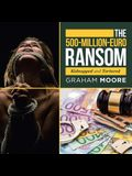 The 500-Million-Euro Ransom: Kidnapped and Tortured