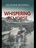 Whispering Remorse: A Dana Greer Series