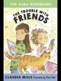 The Nora Notebooks, Book 3: The Trouble with Friends