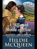 A Different Shade of Blue: Shades of Blue