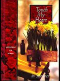 Touch My Heart in Summer (Meditations for women)