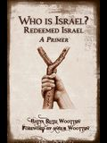 Who Is Israel? Redeemed Israel - A Primer
