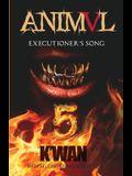 Animal V: Executioner's Song