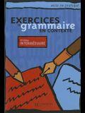 Mise En Pratique Grammaire - Intermédiaire - Livre de l'Élève: Mise En Pratique Grammaire - Intermédiaire - Livre de l'Élève