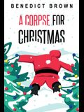 A Corpse for Christmas: A Warm and Witty Standalone Christmas Mystery