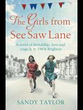 The Girls from See Saw Lane: A Novel of Friendship, Love and Tragedy in 1960s Brighton