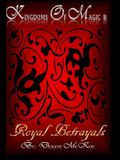 Kingdoms Of Magic: Royal Betrayals