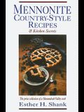 Mennonite Country-Style Recipes and Kitchen Secrets: The Prize Collection of a Shenandoah Valley Cook