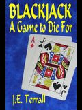 Blackjack: A Game To Die For