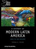 A History of Modern Latin America: 1800 to the Present (Concise History of the Modern World)