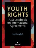 Youth Rights: A Sourcebook on International Agreements