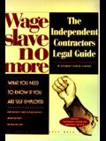 Wage Slave No More: The Independent Contractor's Legal Guide