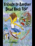 Tribute to Another Dead Rock Star
