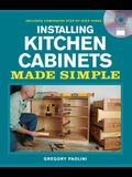 Installing Kitchen Cabinets Made Simple [With DVD]