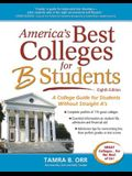 America's Best Colleges for B Students: A College Guide for Students Without Straight A's