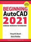 Beginning Autocad(r) 2021 Exercise Workbook