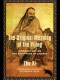 The Original Meaning of the Yijing: Commentary on the Scripture of Change