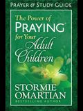 The Power of Praying(r) for Your Adult Children Prayer and Study Guide