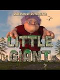 Little Giant: Environmentally Aware Giant Befriends Open Minded Girl in this Picture Book Fantasy Adventure