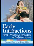 Early Interactions: Parent-Professional Perspectives in Early Intervention