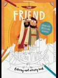 The Friend Who Forgives - Colouring and Activity Book: Packed with Puzzles and Activities