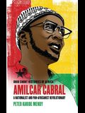 Amílcar Cabral: A Nationalist and Pan-Africanist Revolutionary