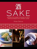 Sake: Discover the Culinary Pleasures of Sake's Long Relationship with Japanese Cuisine