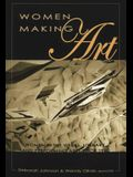 Women Making Art: Women in the Visual, Literary, and Performing Arts Since 1960